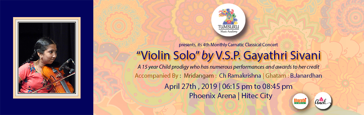 Book Online Tickets for Tumburu Music Academy - 4th monthly conc, Hyderabad. Violin Solo by Gayatri Sivani is the 4th Monthly Carnatic Music Concert of Tumburu Music Academy. Sivani, a child prodigy, is presently learning violin from Sri G.Srinivasa Murthy, Vijayawada and Sangeetha Kalanidhi Dr.M.Chandrasekharan in Chen