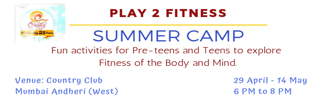 Book Online Tickets for PLAY 2 FITNESS, Mumbai.