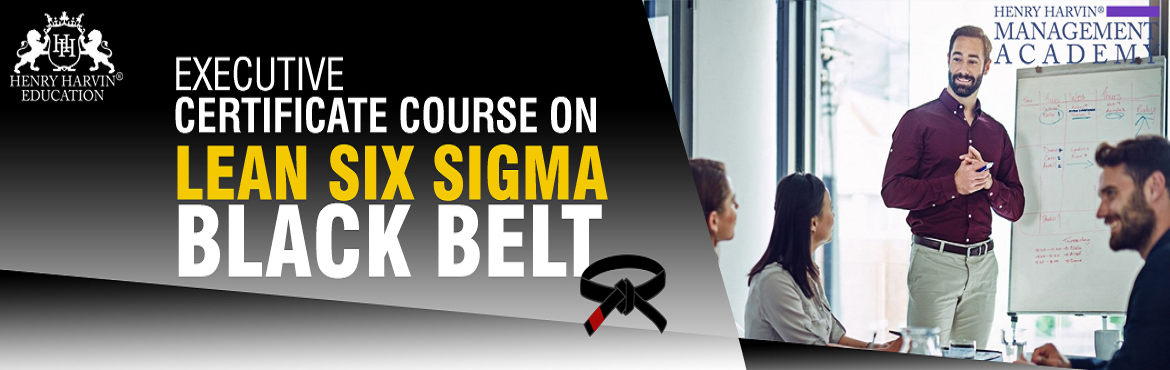 Book Online Tickets for Lean Six Sigma Black Belt Course by Henr, Bengaluru. Henry Harvin® Education introduces 6-days/48-hours \'Executive Certificate Course on Lean Six Sigma Black Belt\'Classroom Training Session.  The Certified Six Sigma Professionals is driven by jobs in companies such as Motorola,