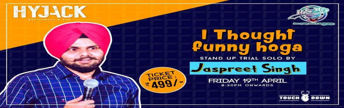 Book Online Tickets for Stand Up Comedy By Jaspreet Singh, New Delhi. Jaspreet Singh is all set to tickle your funny bones with his show, \