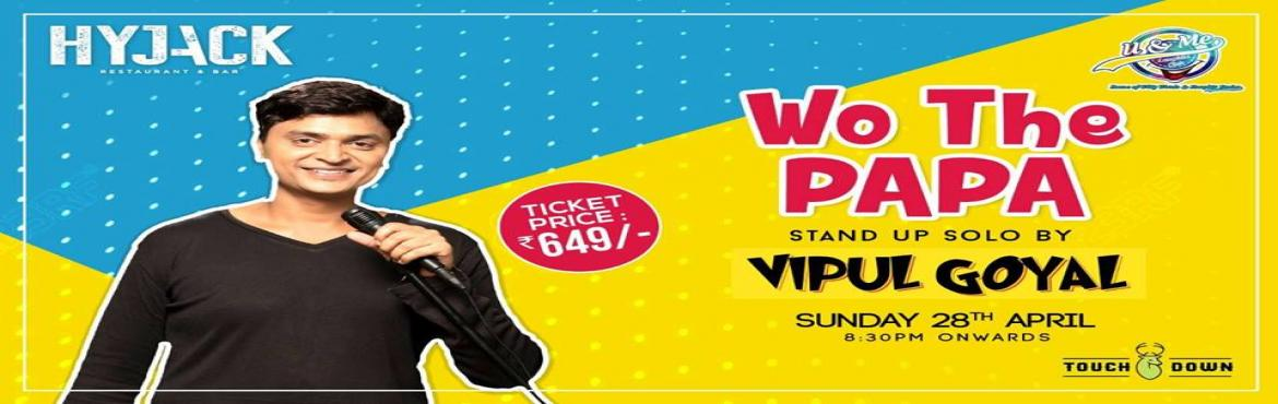 Book Online Tickets for Stand Up Comedy With Vipul Goyal, New Delhi. Popular stand-up comedian Vipul Goyal is back with another hilarious show, Wo The Papa. Go on a laughter ride and wind up the weekend on a fun-tastic note.