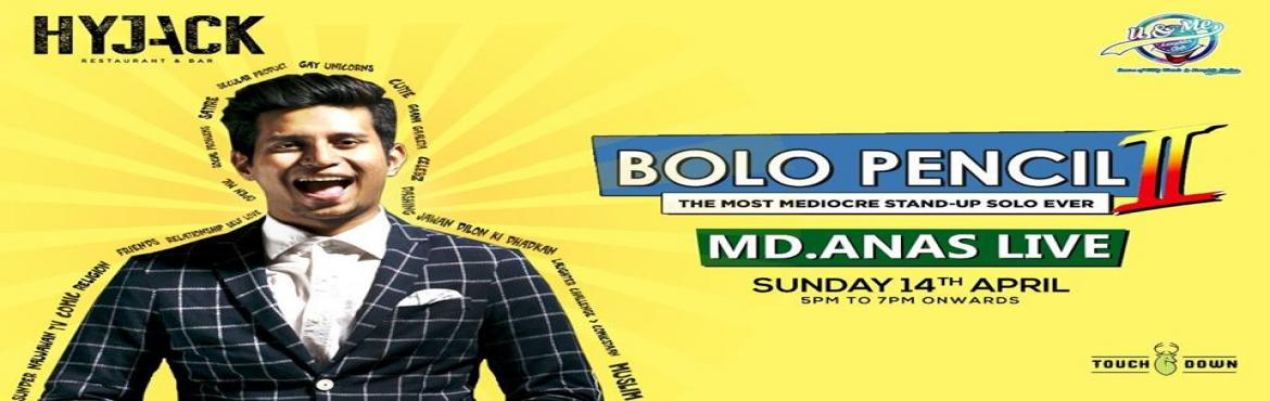 Book Online Tickets for Bolo Pencil II- Stand Up Comedy Solo by , New Delhi. Star performer MD Anas would be here to make you laugh your guts out at Hyjack Restaurant and Bar. Watch his stellar show, Bolo Pencil, and enjoy a fun Sunday with your loved ones.
