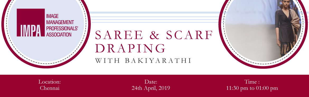 Book Online Tickets for Saree and Scarf Draping, Chennai. ABOUT THE EXPERT   Bakiyarathi is an aspiring Image Consultant & Soft Skills Trainer. She has a successful stint of 9 years in IT consulting. She is a solo entrepreneur who runs a label called W2K for handcrafted sarees and to promote India