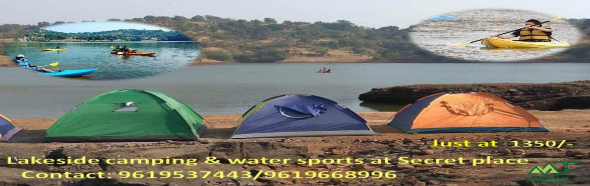 Book Online Tickets for Lakeside Camping with Water sports, Kasara Bud.   INTRODUCTION: Do you want to get away from daily routing  and experience a tour this winter but are worried about the Location and Travelling ?? One of these stunning destinations may be the perfect solution.  Let's enjoy the p