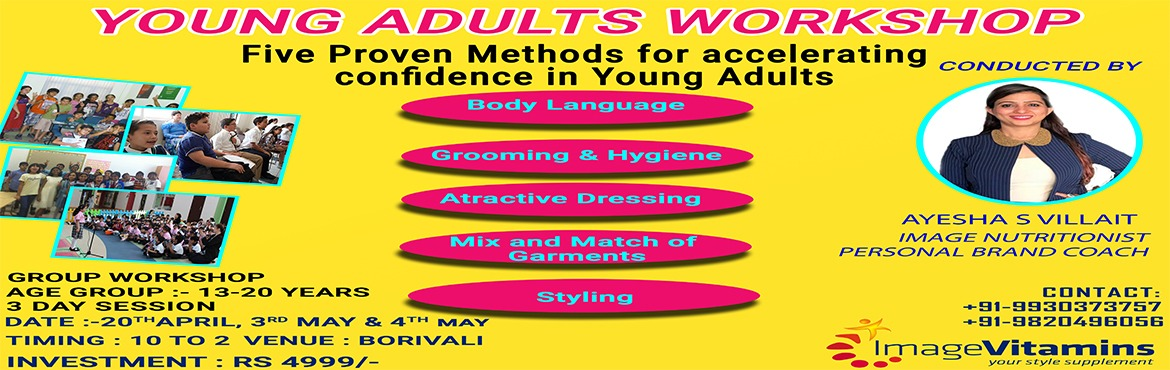 Book Online Tickets for Teenagers Workshop, Mumbai. Why some Teenagers are bold and confident and some are not? EVERYTHING YOU NEED TO KNOW ABOUT PERSONAL BRANDING IN TEENS Come and Discover 5 proven Methods in Accelerating Confidence in Teenagers. \