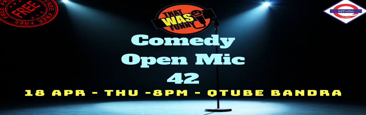 Book Online Tickets for Comedy Open Mic-42 FREE ENTRY, Mumbai. FREE ENTRY \