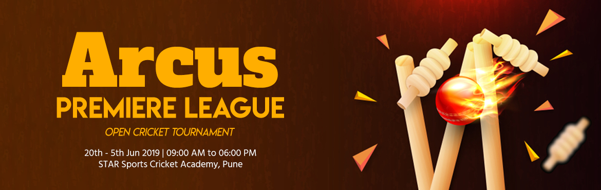 Book Online Tickets for Arcus Premiere League, Pune.   Arcus Sports Consultancy -Sports Management Company,Pune are glad to invite you to Participate in an Open Cricket TournamentARCUS PREMIERE LEAGUE(APL)