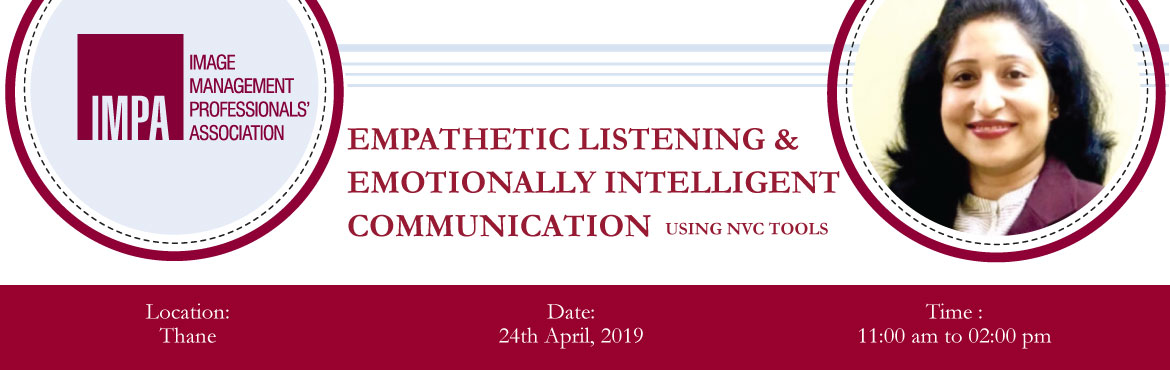 Book Online Tickets for Empathetic listening and Emotionally int, Thane. ABOUT THE EXPERT   Raina Khatri TandonRaina is a Breakthrough Coach, Certified POSH, NLP, NVC Trainer, Relationship Expert, Change strategist, International Mentor and Speaker, Women Empowerment Enterpreneur and Author. She trains on Design thi