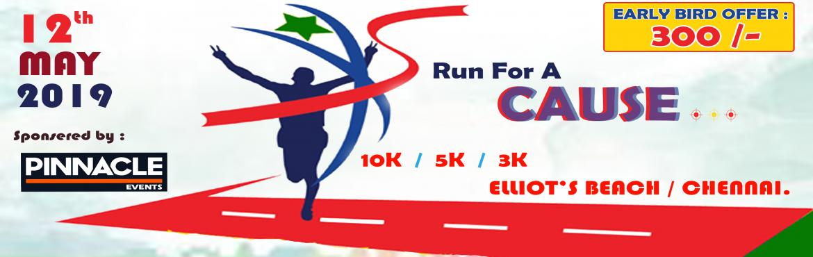 Book Online Tickets for Run For a Cause, Chennai. RUN FOR A CAUSE If you, a family member or friend has been affected by a particular disease or illness then running to raise funds for a charity will help you feel like you are doing your bit for a cause that is close to your heart. In talking with n
