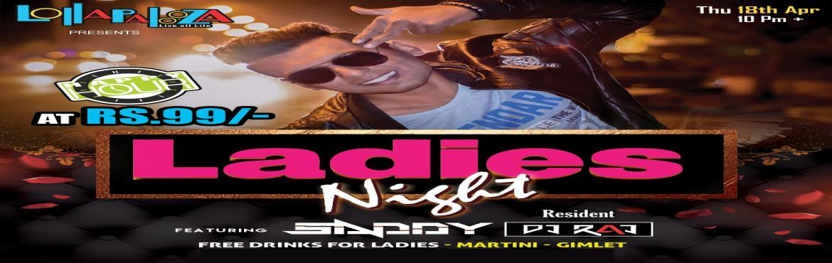 Book Online Tickets for LADIES NIGHT feat. DJ SADDY- Thursday 18, Pune.  LADIES NIGHT feat. DJ SADDY Thursday 18th April 10 PM + at Lollapalooza Pune   Free Entry for Ladies – Couples & Mixed Group – Just Register and Join  ||………. Best of Dance Music || Special Prizes || Best of Photo