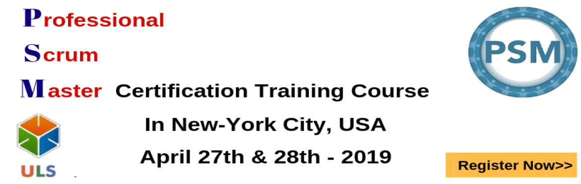 Book Online Tickets for Professional Scrum Master (PSM) Certific, New York C.  Ulearn System\'s OfferProfessional Scrum Master (PSM)Certification Training Course New-York City, USA Professional Scrum Master (PSM) is a 2-day course that covers the principles and processes relating to the Scrum framework, and t
