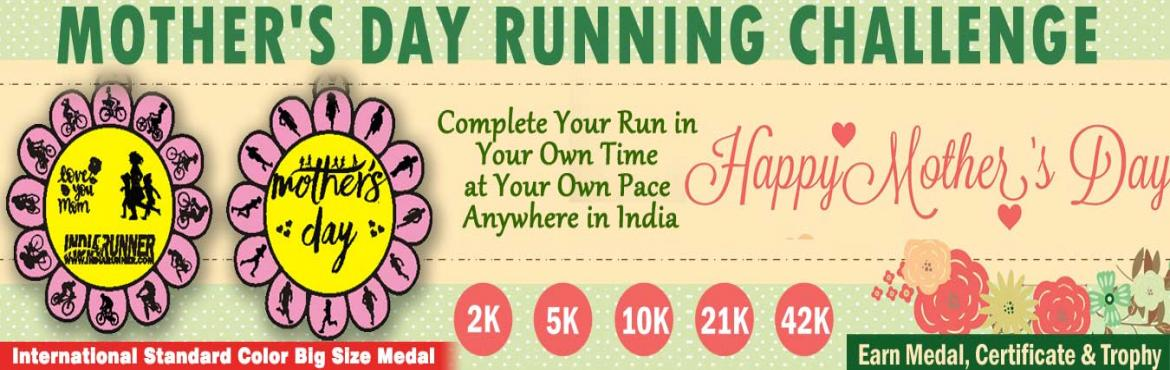 Book Online Tickets for Mothers Day Running Challenge 2019  , Hyderabad.             Mother\'s Day Challenges:   Daily Challenge 2K/5K Running for 22 days in a month  One Day Challenge 10K/21K/42K in a day.     HOW TO PARTICIPATE:   You have to running minimum of 2 Kms / 5 Kms daily in a mont