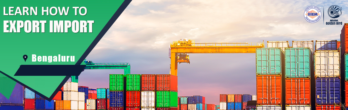 Book Online Tickets for Start  Set up Your Own Import and Export, Bengaluru. Suitable For -1. Any Graduate / MBA student willing to become Exporter / Importer. 2. Businessmen having their own shop/ factory/products Or willing to Export their own Products.3. Anyone willing to work in Export / Import