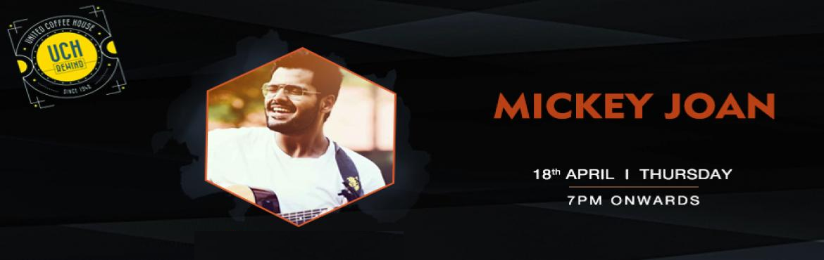 Book Online Tickets for Mickey Joan - Performing LIVE At UCH Rew, Gurugram. Mickey Joan performing live at UCH Rewind, Cyber Hub, Gurugram on 18th April at 7 PM onwards. Mickey Joanis an aspiring musician making music with his own voice, guitar and occasionally some other instruments. He has been performed at more than