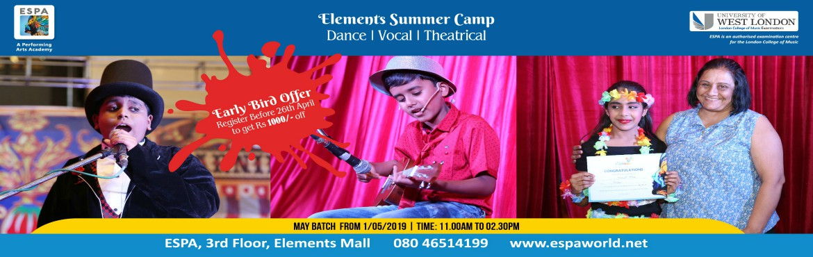 Book Online Tickets for ESPA - Vocal, Dance, Musical Theatrical , Bengaluru.  Elements School of Performing arts brings to you the coolest Summer camp ever. Pursue your favorite hobby and explore a variety of programmes for children. Vocal, Dance, Music Theatrical and lot more. Enroll your kids today for the summer camp