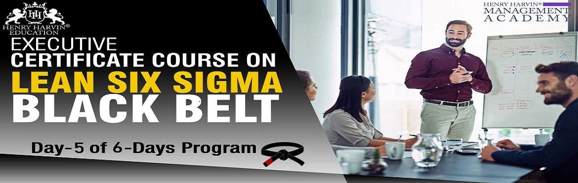 Book Online Tickets for Lean Six Sigma Black Belt Course by Henr, New Delhi. Henry Harvin Education introduces 1-days/8-hours Classroom Training Session. Based on this training, the examination is conducted, basis of which certificate is awarded. Post that, 6-months/12-hours Classroom Action Oriented Sessions with
