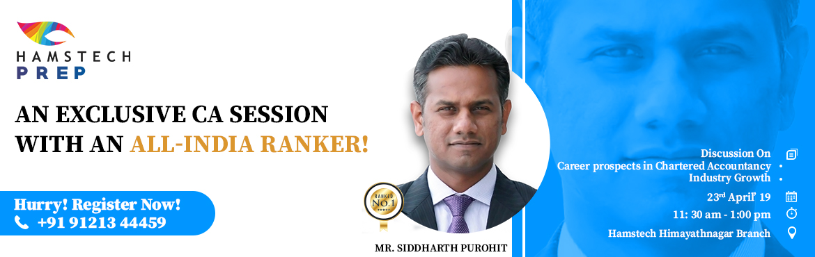Book Online Tickets for An Exclusive CA Session with Ranker Sidd, Hyderabad. Do you have plans of pursuing a career in CA? Start your foundation training with the best in the city! Attend our exclusive CA session with Siddharth Purohit {All India CA ranker-November, 2016} for an elaborate guidance on giving the right start to