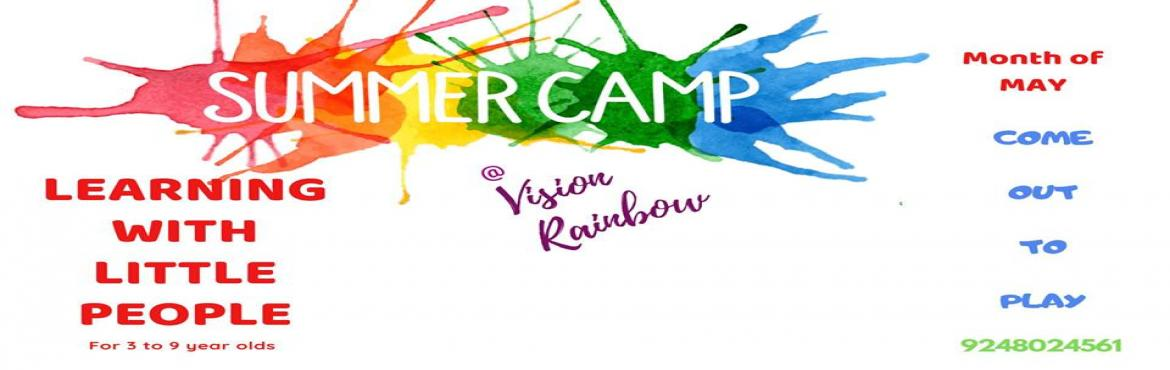 Book Online Tickets for Summer camp at Vision Rainbow, Hyderabad. This summer we are inviting all the 3 to 9 year olds to come and explore the following in crazy cool ways with adults Tasneem Ejaz and Ejaz Ahmed who have an interesting mix of 88 (infinity twice) years of combined experience of \