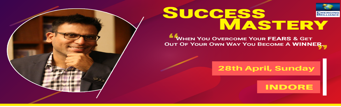 Book Online Tickets for Success Mastery Workshop Indore , Indore.  Overview We want to be successful in everything that we do in our life. To be successful we keep putting a lot of efforts. Sometimes we succeed & sometimes we fail drastically. A level of confidence or self-esteem depends on how much succe