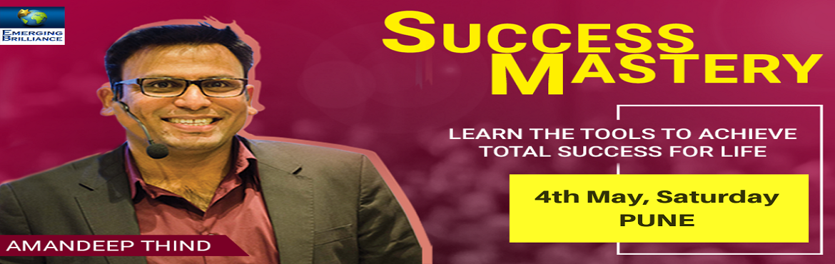 Book Online Tickets for Success Mastery Workshop Pune, Pune.  Overview We want to be successful in everything that we do in our life. To be successful we keep putting a lot of efforts. Sometimes we succeed & sometimes we fail drastically. A level of confidence or self-esteem depends on how much succe
