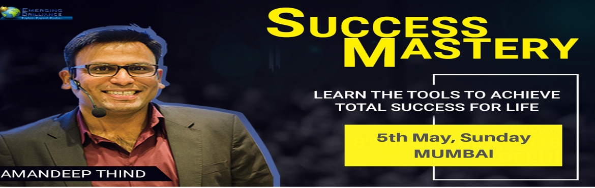 Book Online Tickets for Success Mastery Workshop Mumbai, Mumbai.   Overview We want to be successful in everything that we do in our life. To be successful we keep putting a lot of efforts. Sometimes we succeed & sometimes we fail drastically. A level of confidence or self-esteem depends on how much succe