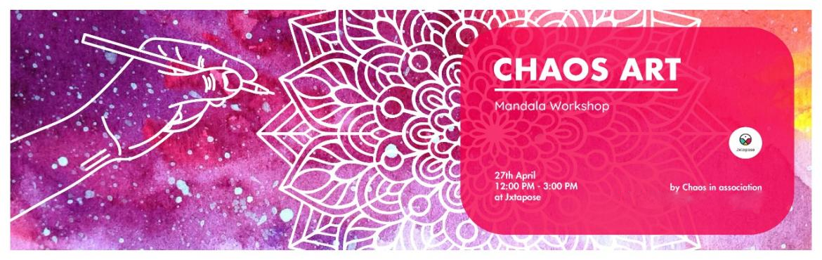 Book Online Tickets for MANDALA WORKSHOP by CHOAS ART, Hyderabad. Chaos, an art collective, will be holding a Mandala Workshop at Jxtapose on Saturday, the 27th of April, from 12 PM to 3 PM. Mandala Art is extremely therapeutic and relaxes both the mind and soul. So come dive into the peace pool, get along your fri