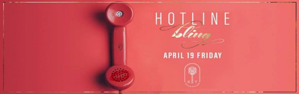 Book Online Tickets for Hotline Bling, New Delhi.  Your weekend party scene is sorted! Key Nightclub presents Hotline Bling - drop in for a fun-tastic time. Friday,19th AprilFor reservations: 9319159998, 9319159997Note- Rights of Admission reserved with venue. Strictly profile based. Couples an