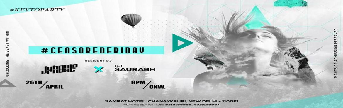 Book Online Tickets for Censored Friday At Key Nightclub, New Delhi. It\'s gonna be a hush-hush night Friday. Unleash the party animal in you and dive into the madness. Only at Key Nightclub.For reservations: 9319159998, 9319159997
