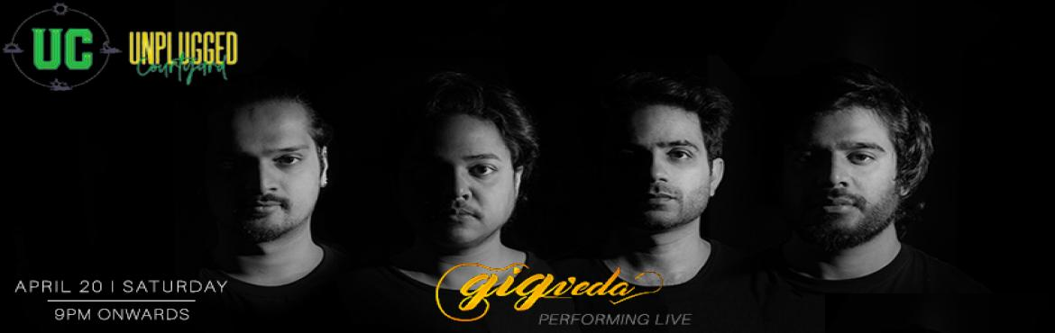 "Book Online Tickets for Gigveda - Performing LIVE at Unplugged C, Gurugram.   ""Music is the literature of the heart; it commences where speech ends."" It's time to host the biggest and the very beautiful Night, turn your regular Saturday evening into an evening full of mesmerizing music with Gigveda Ban"