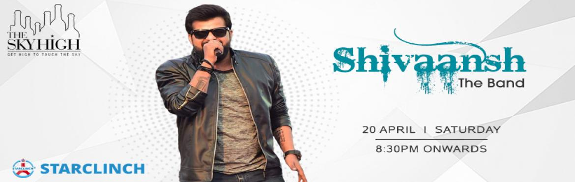 Book Online Tickets for Shivaansh The Band - Performing LIVE at , New Delhi. Shivaansh the band is performing live at The Sky High, Ansal Plaza, Andrews Ganj, on 20th April at 8:30 PM onwards. If you love Bollywood, Sufi and Punjabi music then this evening is going to be a perfect moment to show your love for Bollywood m