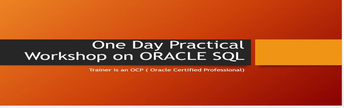Book Online Tickets for One Day Workshop on Oracle SQL - 5th May, Hyderabad. About The Workshop   ONE DAY ORACLE SQL PRACTICAL WORKSHOP When: Sunday, May 5th 2019. Time: 10:00 AM – 4:00 PM IST Address: Phoenix Arena,TSIIC Park,Opposite to HSBC Phase 2,HITEC City, Hyderabad,Telangana 500081 What will you lear