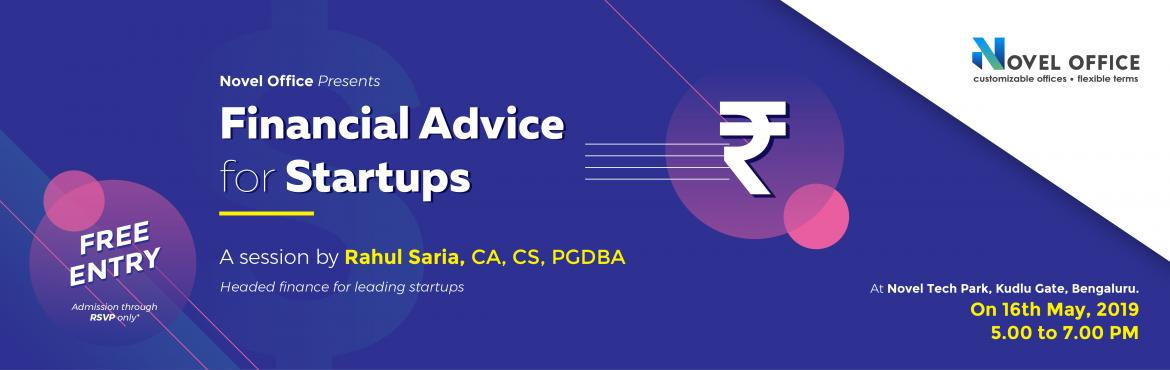 Book Online Tickets for Financial Advice for Startups - A Sessio, Bengaluru. A session for startups on how to streamline their financials.  Who should attend?   Early stage startups looking for funding    Startups looking to streamline their finances    Entrepreneurs who want to gain better