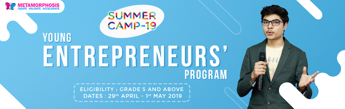 Book Online Tickets for Summer Camp - Madhapur, Hyderabad.   Metamorphosis is organising India\'s largest Summer Camp and is all set to provide week-long courses on Entrepreneurship in 15+ centres in Hyderabad, Mumbai and many more cities. Beat the heat with us and let\'s make ideas happen! Entrepr