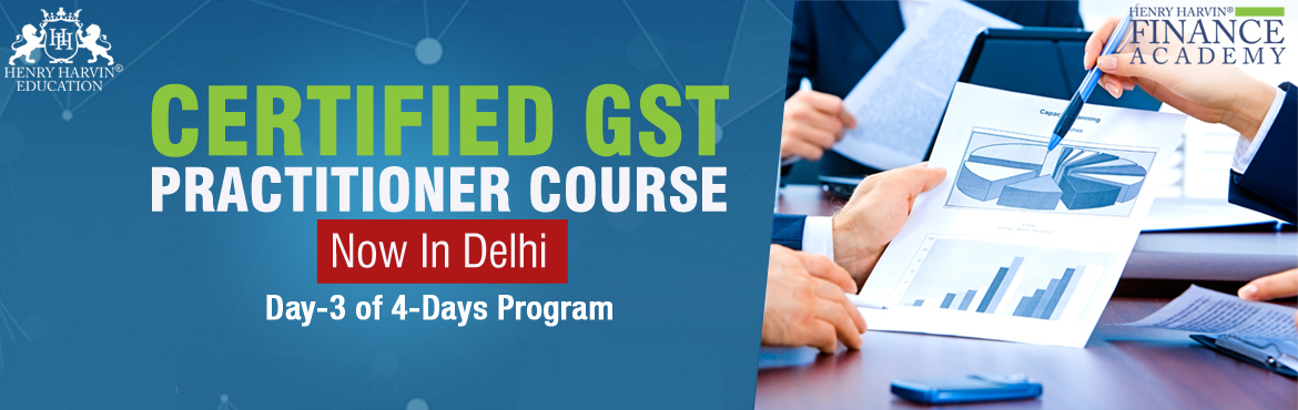Book Online Tickets for GST Practitioner Course by Henry Harvin , New Delhi. Henry Harvin Education introduces \'Certified GST Practitioner\' Course that gives a 360-degree insight on GST by GST Expert who speaks at AAJ TAK, NDTV and more. Please find below related information:  About \'Certified GST Practitioner\