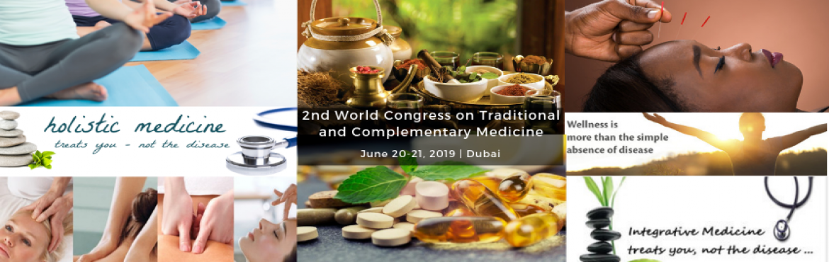 Book Online Tickets for 2nd World Congress on Traditional and Co, Dubai. After a successful conference of Traditional Medicine 2018 Conference, ME Conference is currently bringing forth 2nd World Congress on Traditional and Complementary Medicine slated on June 20-21, 2019 at Dubai, UAE.  A thrilling mix of desert ci