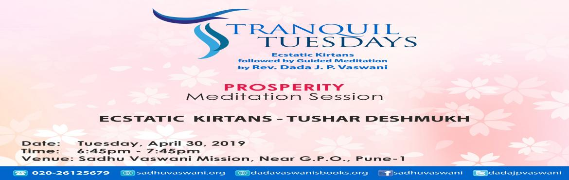 Book Online Tickets for Tranquil Tuesdays | Meditation on Prospe, Pune. Are you ready to sow the seeds of wealth and prosperity in your mind, body and spirit? How good would you feel harvesting the results?This Tranquil Tuesday join us for the guided meditation session on Prosperity by Rev. Dada JP Vaswani.Th