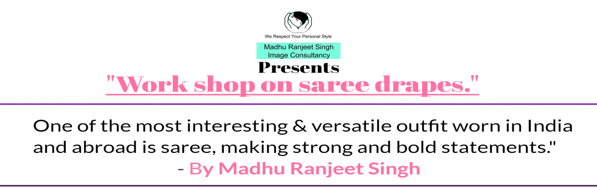 Book Online Tickets for Saree Drapes - Practical Workshop, Thane. Saree is one of the most interesting and versatile wear for Indian women. And now its also been embraced by foreigners. Saree can be a conversation starter or can be a glamour quotient or can be a style statement dependng on for, where, when and how