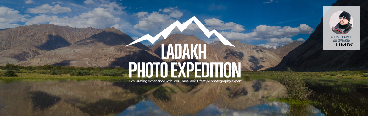 Book Online Tickets for Ladakh Photo Expedition, Leh. Ladakh Photo Expedition with Abhishek Singh  Over the years, Ladakh has gained a reputation as one of the places that's there on every traveler's bucket list and rightly so. While adventurists, travelers and solo riders flock