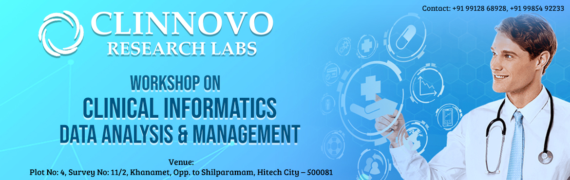 Book Online Tickets for Workshop on Clinical Informatics, Data A, Hyderabad. Clinnovo Research Labs conducting a workshop on Clinical Informatics, Data Analysis & Data Management on 8th May 2019.