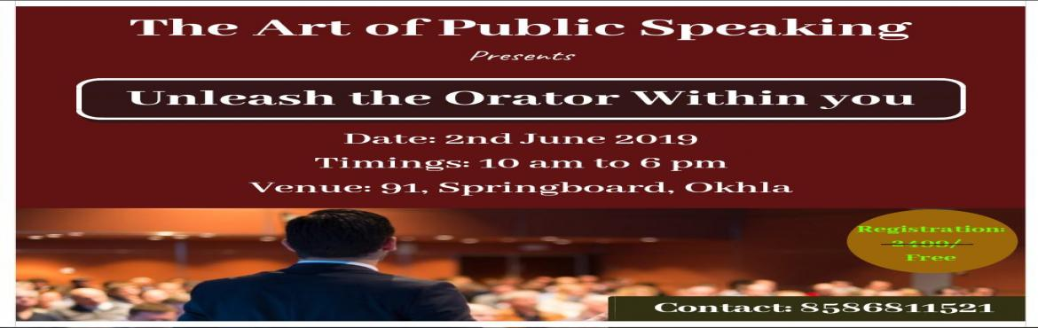 Book Online Tickets for UNLEASH THE ORATOR WITHIN YOU, New Delhi. What does it take to be a MOTIVATIONAL SPEAKER? Find out in a workshop: Unleash the Speaker within You 100% results so far. You could be the next!! Things you will learn:- ● Learn how to Master the Art of Public Speaking● Learn how to overcome th