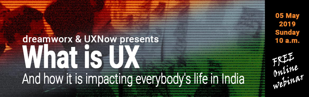 Book Online Tickets for What is UX and how it is impacting every, Bengaluru. This is an introductory session webinar on User Experience field for freshers and for people who are fresh to this subject. Participants would get a high-level understanding of what is User Experience and why it is important for any product or servic