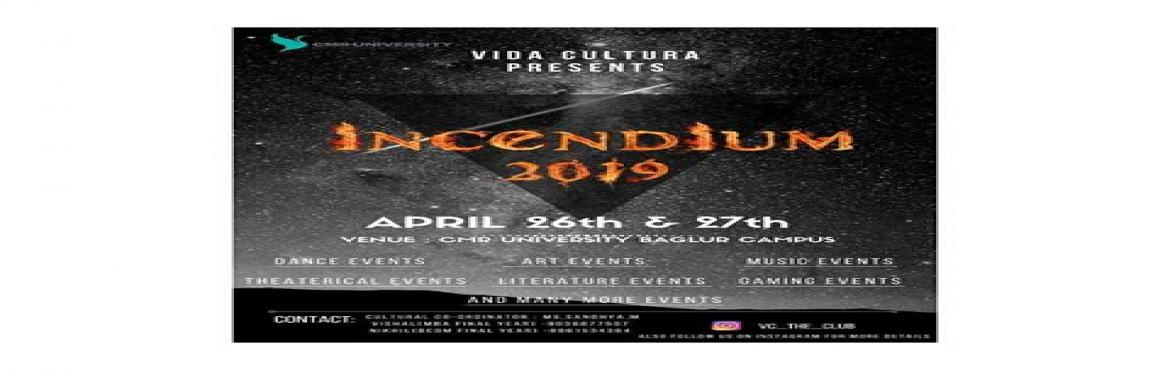 Book Online Tickets for INCENDIUM 2019, Bengaluru. The name of the fest is INCENDIUM 2K19, the theme for the same is \