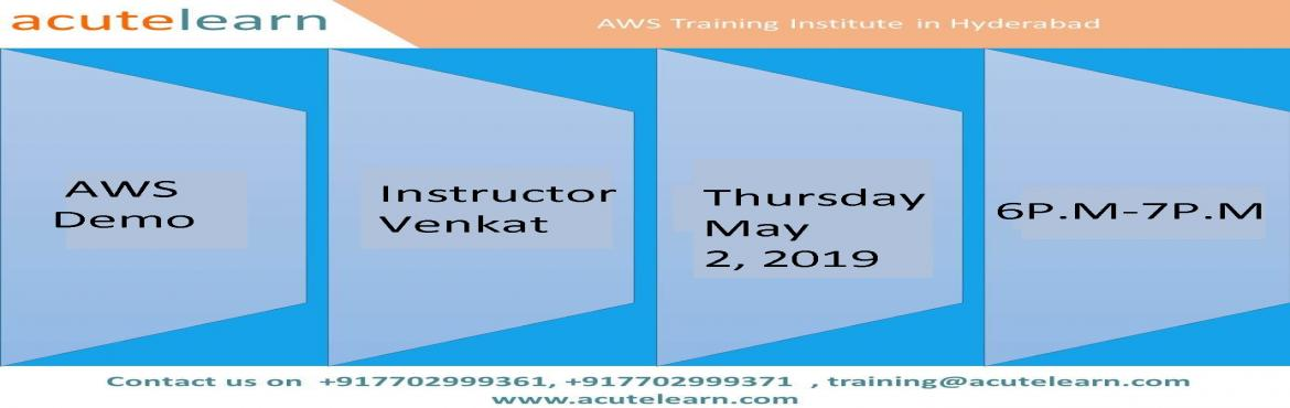 Book Online Tickets for Free AWS demo session on 02-May-19 i.e. , Hyderabad.  Acutelearn is leading training company provides corporate and online trainings on various technologies like AWS, Azure, Blue prism, CCNA, CISCO UCS, CITRIX Netscaler,CITRIX Xendesktop, Devops chef, EMC Avamar, EMC Data Domain, EMC Networker, E