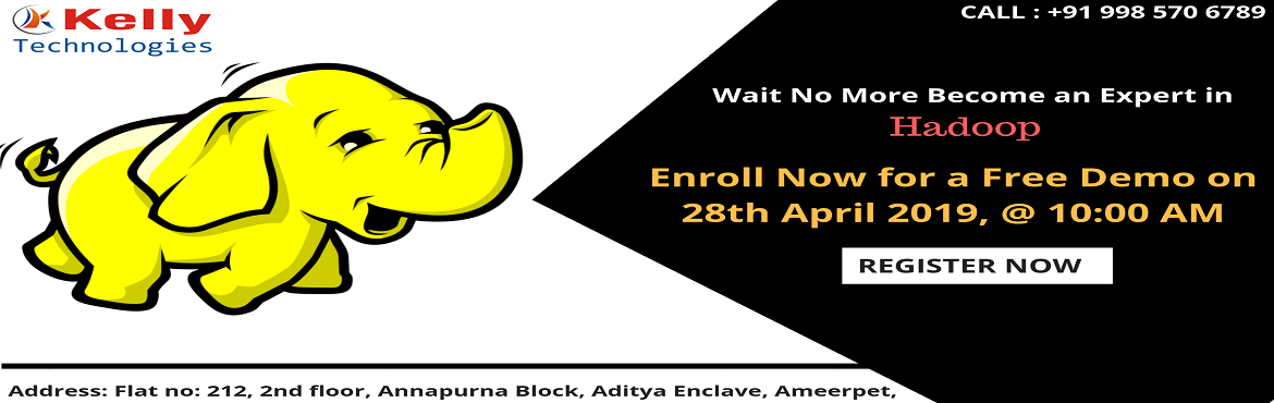 Book Online Tickets for Attend Free Demo On Hadoop Training and , Hyderabad.   Get The Chance To Interact With Big Data Hadoop Experts By Attending Free Demo On Hadoop Training By Kelly Technologies On 28th April, 10:00 AM Kelly Technologies is organizing the most exclusive career program of Free Demo On Hadoop Training