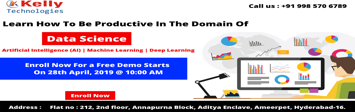 Book Online Tickets for Free Demo On Data Science Training in Hy, Hyderabad.   Enroll Yourself For The Highly Exclusive Free Data Science Demo Session By Kelly Technologies On 28th April, 10 AM  About The Demo: Data Science Training in Hyderabad at the Kelly Technologies training institute is providing the best & hig