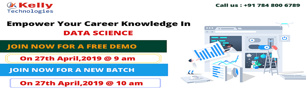 Book Online Tickets for  Free Demo By Kelly Technologies On 27th, Bengaluru.  It's High Time To Start Enrolling For Data Science Free Demo By Kelly Technologies On 27th April Saturday at 9:00 AM In Bangalore & starts New Batch on Same day 10:00 AM About The New Weekend Batch: Planning at making a career in the