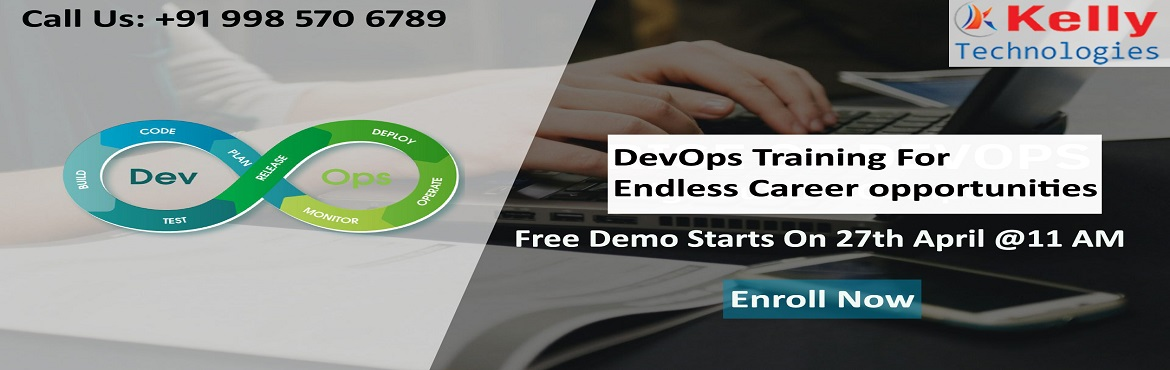 Book Online Tickets for Must Attend For Exclusive Free Demo Sess, Hyderabad. Get Into The Outstanding World Of DevOps by Availing Kelly Technologies Free DevOps Demo By Experts On 27th April @ 11 AM. Must Attend For Exclusive Free Demo Session on DevOps by Experts AT Kelly Technologies on 27th April @ 11 AM About The Free Dem