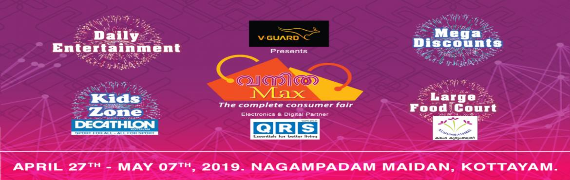 Book Online Tickets for Vanitha MAX Exhibition Kottayam 2019, Kottayam.   Once again kerala gears up for a shopping gala of unmatched magnificence and magnitude. Vanitha Max, The complete consumer fair is in Kottayam again with all its glory starting from 27th April to 7th May 2019 @ Nagampadom Maidan, Kottayam. Ind
