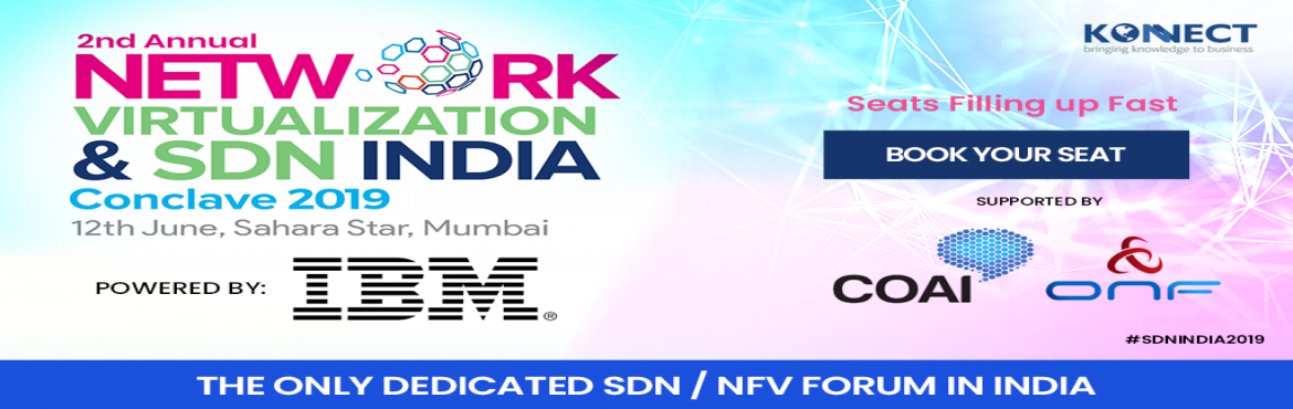 Book Online Tickets for Network Virtualization and SDN India Con, Mumbai. After our hugely successful & well appreciated first edition of NFV & SDN India Conclave We are pleased to announce our 2nd Edition on 12th June 2019 at Sahara Star, Mumbai. Join us to design a successful industry roadmap
