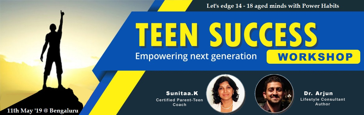Book Online Tickets for Teen Success - Workshop , Bengaluru.      Do you find your children distracted in the digital era? Do you find your child more stressed then required? Do you feel your child is capable but not performing? Do you wish to enhance communication and connection between you and your chil